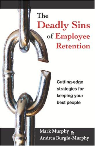The Deadly Sins of Employee Retention van Mark Murphy